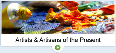 Artists and Artisans of the Present